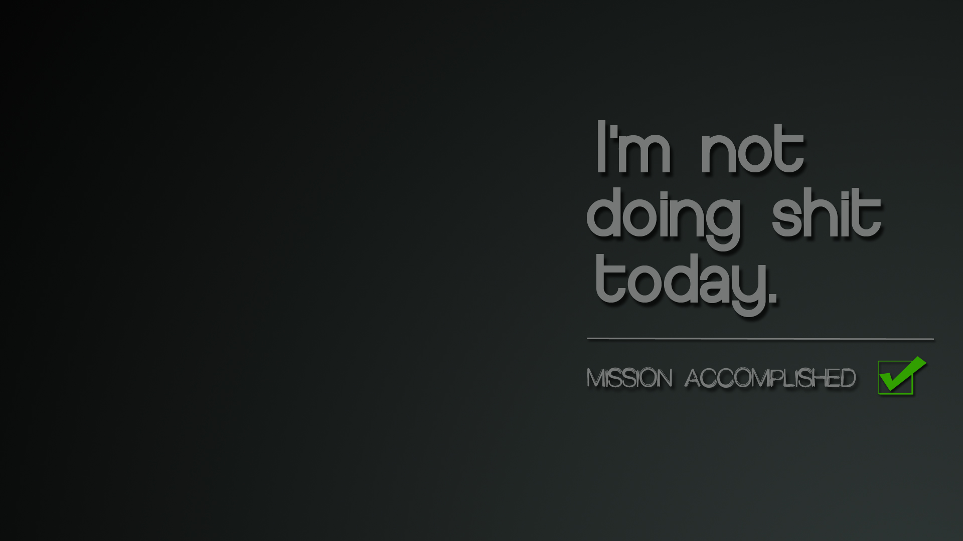 Im Not Doing Shit Today Full HD Wallpaper And Background Image