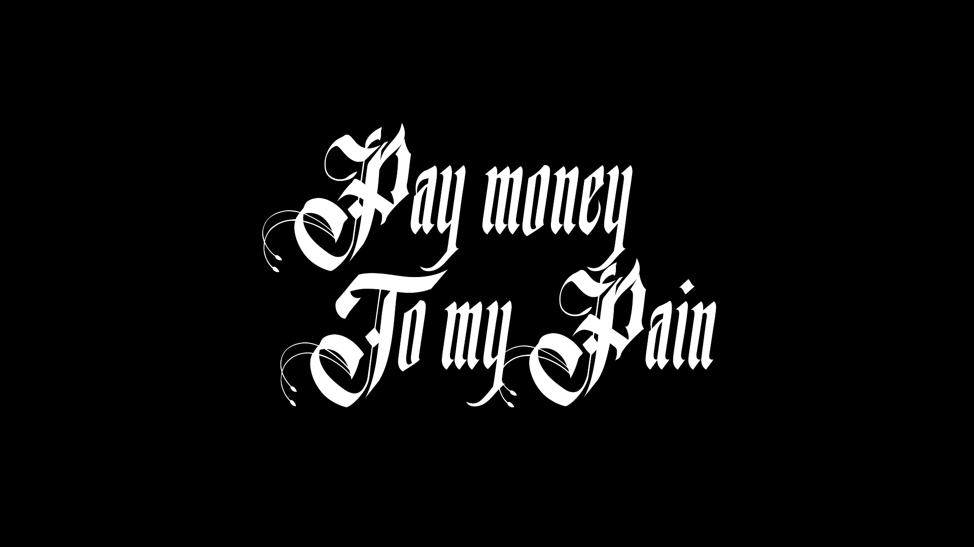 Pay Money To My Pain Hd Wallpaper Background Image 1920x1080